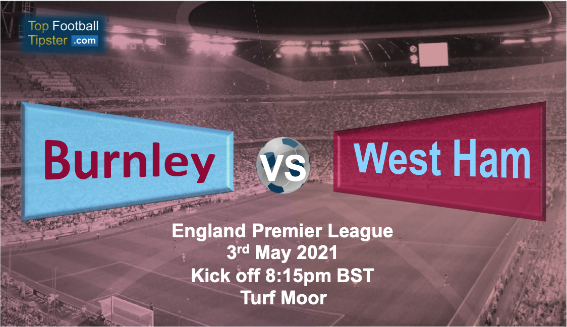 Burnley vs West Ham: Preview and Prediction