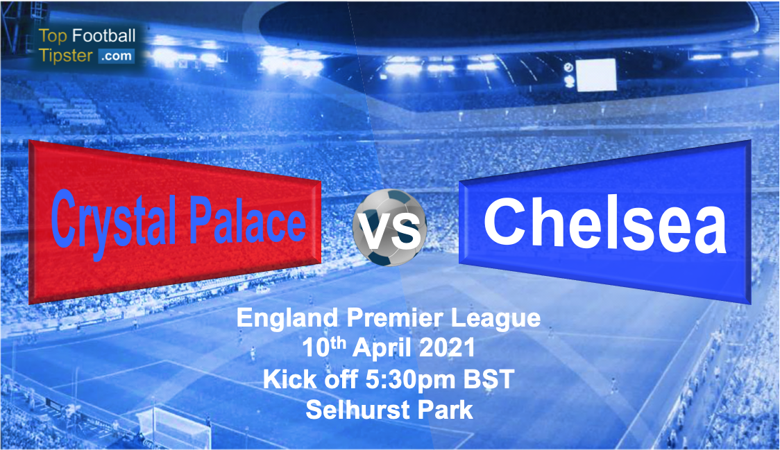 Crystal Palace vs Chelsea: Preview and Prediction