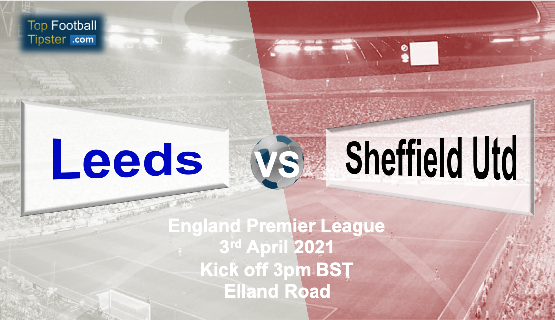 Leeds vs Sheffield Utd: Preview and Prediction